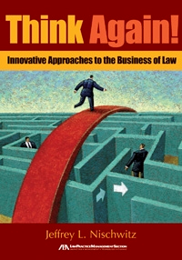 Think Again! Innovative Approaches to the Business of Law