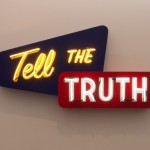 Time to Tell the Truth©