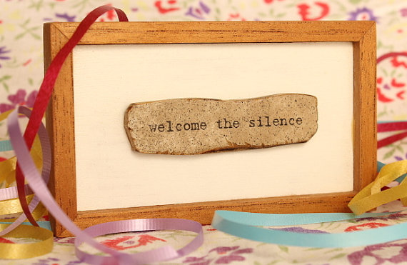 Welcome the Silence