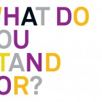 What Do You Stand For?©