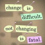 Change Is Dangerous – Do It Anyway